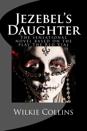 9781494796266: Jezebel's Daughter: The sensational novel based on the play The Red Vial