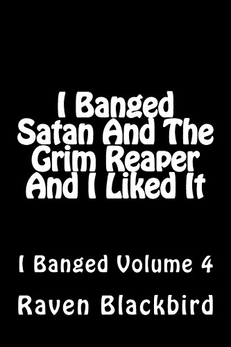 9781494796891: I Banged Satan & the Grim Reaper and I Liked It: 4