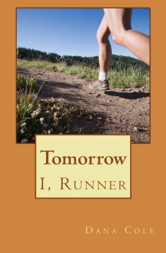 9781494798031: Tomorrow (I, Runner) (Volume 1)