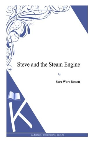 9781494800543: Steve and the Steam Engine