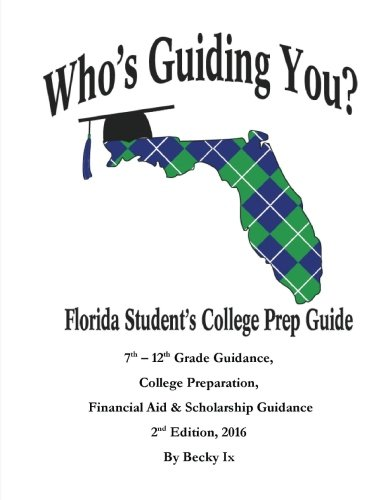 9781494801380: Who's Guiding You?: Florida Student's College Prep Guide