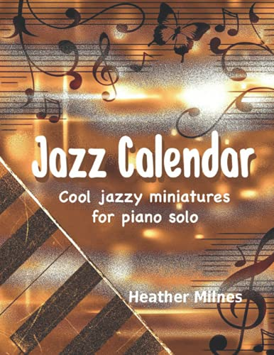 Jazz Calendar: Colourful Piano Music for All: Milnes, Heather