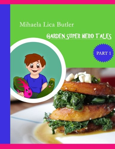 9781494805388: Garden Super Hero Tales (Volume 1)