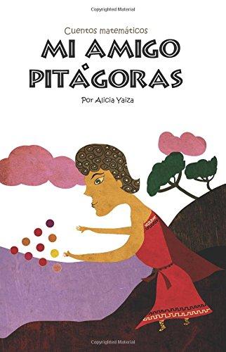 9781494806705: Mi amigo Pitagoras