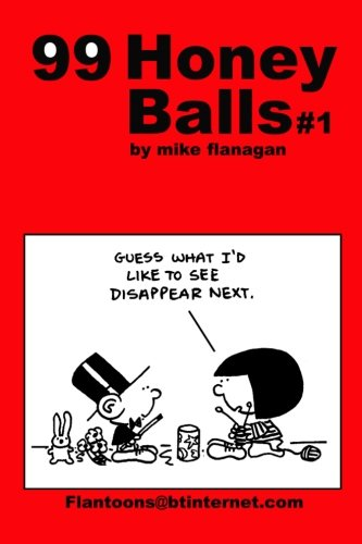 9781494807191: 99 HoneyBalls #1: 99 great and funny cartoons.