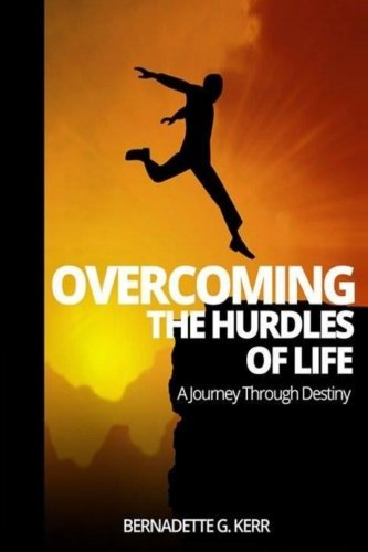 9781494807436: Overcoming the Hurdles of Life: A Journey Through Destiny