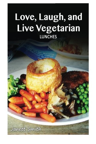 9781494810399: Vegetarian Lunches (Love, Laugh, and Live Vegetarian)