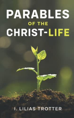 9781494810849: Parables of the Christ-life