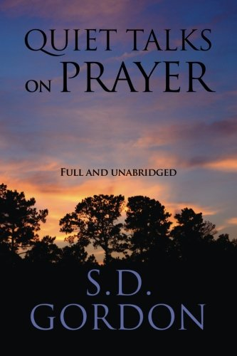 9781494811938: Quiet Talks on Prayer: Full and Unabridged