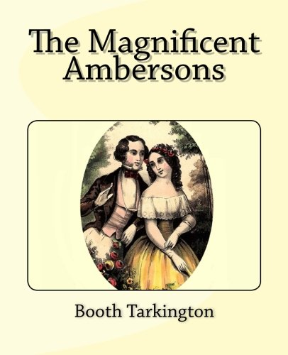 9781494812775: The Magnificent Ambersons