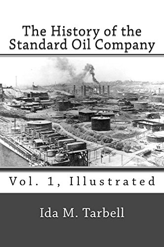 9781494812782: The History of the Standard Oil Company (Vol. 1, Illustrated)