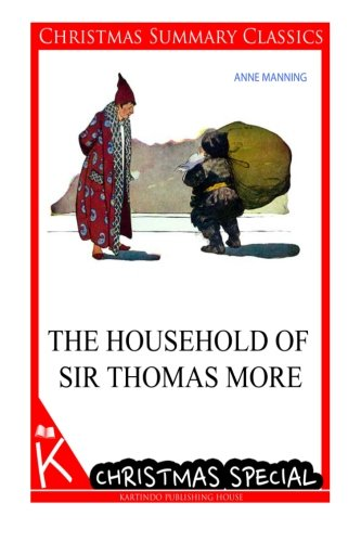 The Household of Sir Thomas More [Christmas: Manning, Anne