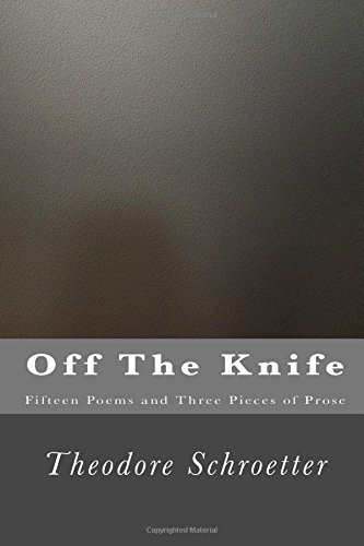 9781494815202: Off The Knife: Fifteen Poems and Three Pieces of Prose