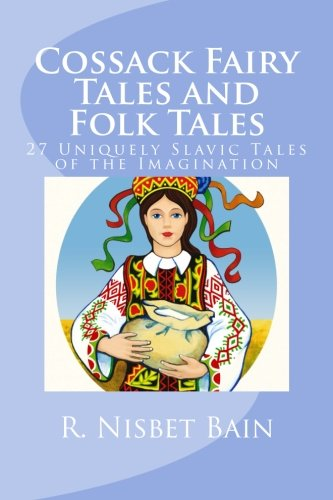 9781494815226: Cossack Fairy Tales and Folk Tales: 27 Uniquely Slavic Tales of the Imagination