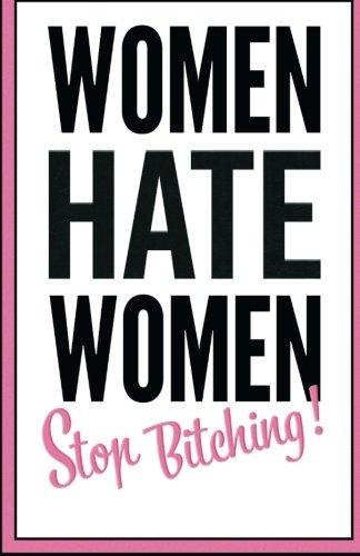 9781494816902: Women hate women - stop bitching!