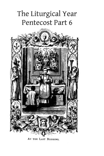 9781494817572: The Liturgical Year: Pentecost Part 6 (Volume 15)