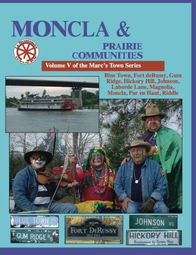 Moncla and the Prairie Communities: Blue Town,: DeCuir, Randy