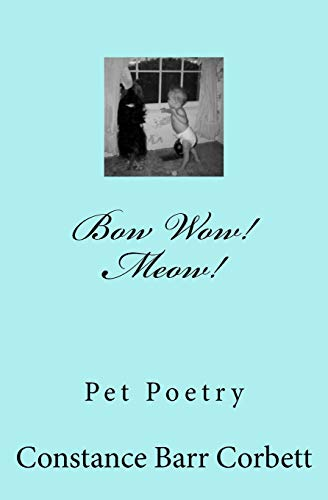 9781494818388: Bow Wow! Meow!: Poems about Pets Stories - Cats Dogs and Others