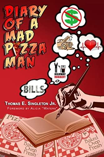 Diary Of A Mad Pizza Man: Singleton Jr., Thomas E.