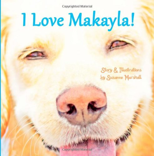9781494821203: I Love Makayla!: Personalized Children's Book with Affirmations