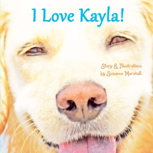 9781494821425: I Love Kayla!: Personalized Children's Book with Affirmations