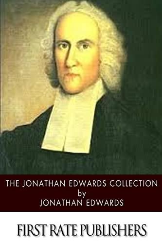 The Jonathan Edwards Collection: Jonathan Edwards