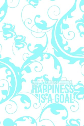 9781494822873: Food and Exercise Journal: 2014 Happiness Is A Goal