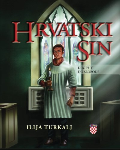 9781494822910: Hrvatski Sin: Dug Put Do Slobode (Croatian Edition)