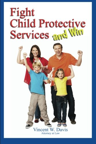 9781494823658: Fight Child Protective Services and Win