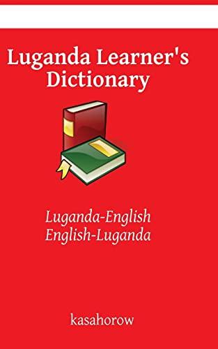 Luganda Learner's Dictionary: Luganda-English, English-Luganda: Kasahorow
