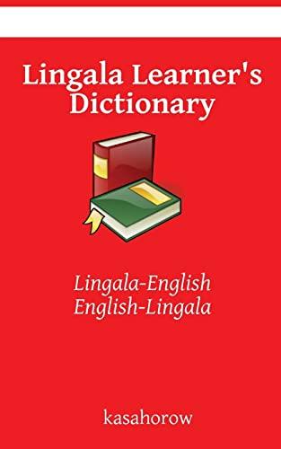 Lingala Learner's Dictionary: Lingala-English, English-Lingala: Kasahorow, Lingala