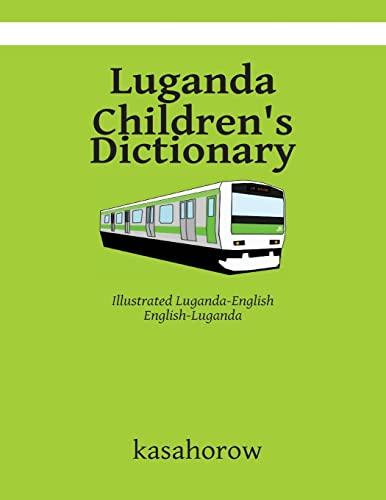 Luganda Children's Dictionary: Illustrated Luganda-English, English-Luganda: Kasahorow