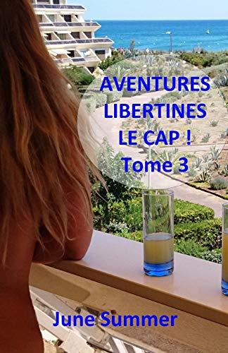 Aventures Libertines, Le Cap !: Troisieme Partie: Summer, June