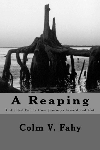 The Reaping: Poems of Journeys Inwards and: Fahy, MR Colm