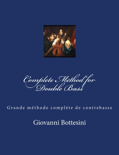 9781494827694: Complete Method for Double Bass: Grande méthode complète de contrebasse