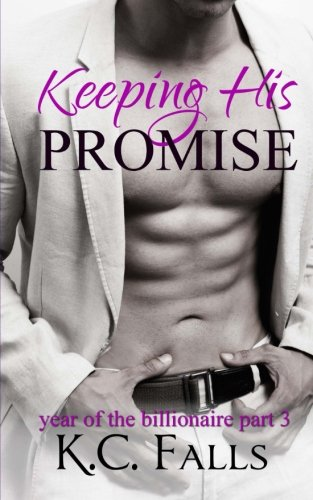 9781494828783: Keeping His Promise: Volume 3 (Year of the Billionaire)