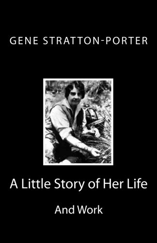 9781494835804: Gene Stratton-Porter: A Little Story of Her Life and Work