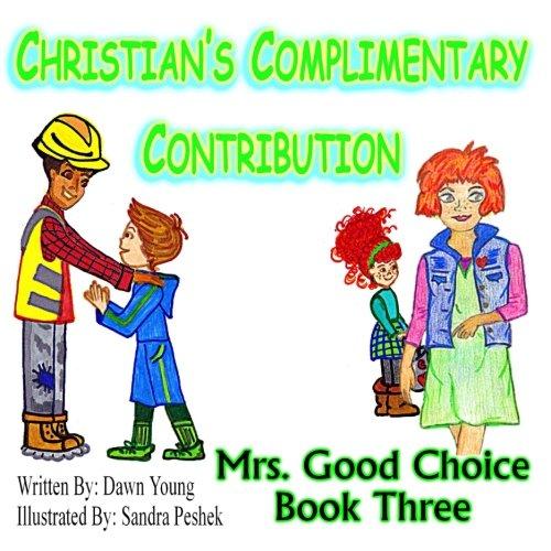 9781494836733: Christian's Complimentary Contribution (Mrs. Good Choice) (Volume 3)