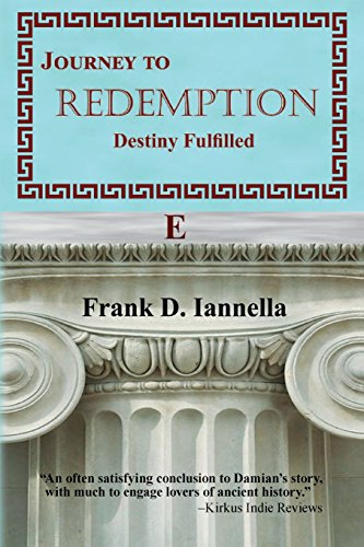 Journey to Redemption: Destiny Fulfilled: Iannella, Frank D.