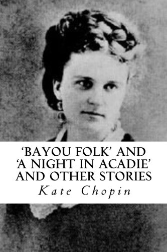 9781494838577: 'Bayou Folk' and 'A Night in Acadie' and Other Stories