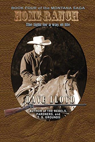 Home Ranch (Lloyd's Montana Saga) (Volume 4): Lloyd, Dave