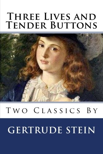 9781494840150: Three Lives and Tender Buttons