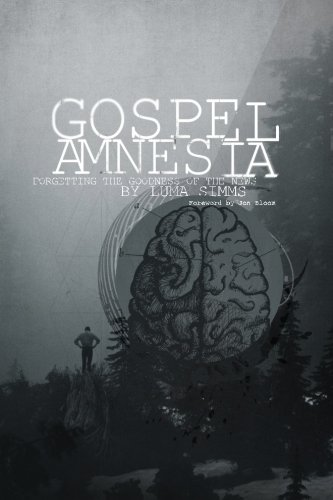 9781494841171: Gospel Amnesia: Forgetting the Goodness of the News