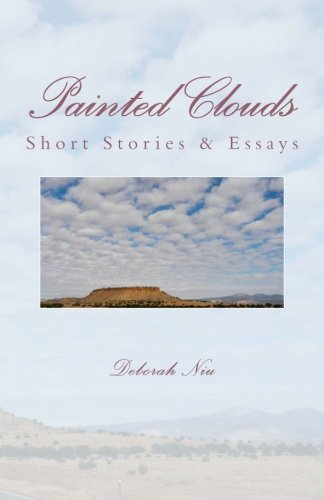 Painted Clouds: A short story essay (Chinese Edition): Deborah Niu