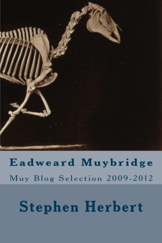 9781494844189: Muy Blog: Eadweard Muybridge Selection 2009-2012