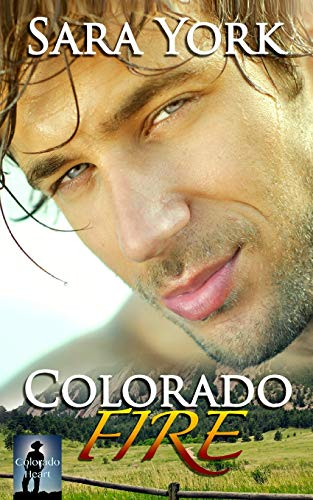 Colorado Fire (Colorado Heart) (Volume 2): York, Sara
