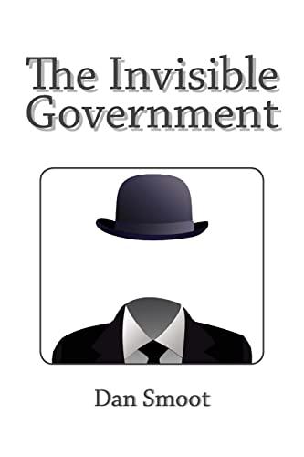 9781494851378: The Invisible Government