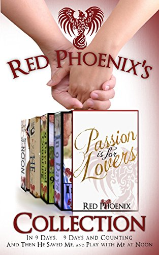 9781494851767: Red Phoenix's Passion is for Lovers Collection