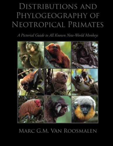 9781494852535: Distributions and Phylogeography of Neotropical Primates: A Pictorial Guide to All Known New-World Monkeys