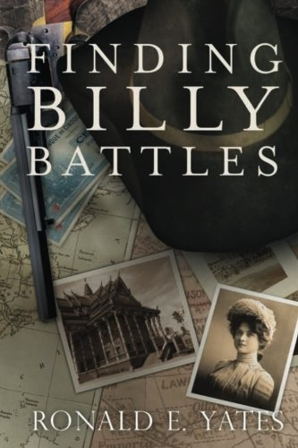 Finding Billy Battles: An Account of Peril, Transgression, and Redemption: 1: Yates, Ronald E.